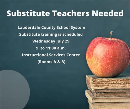 sub teachers needed lcss training wed july 29 9-11 am instructional services center